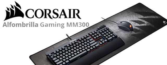 ANÁLISIS HARD-GAMING: Alfombrilla Corsair Gaming MM300