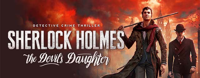 ANÁLISIS: Sherlock Holmes: The Devil's Daughter